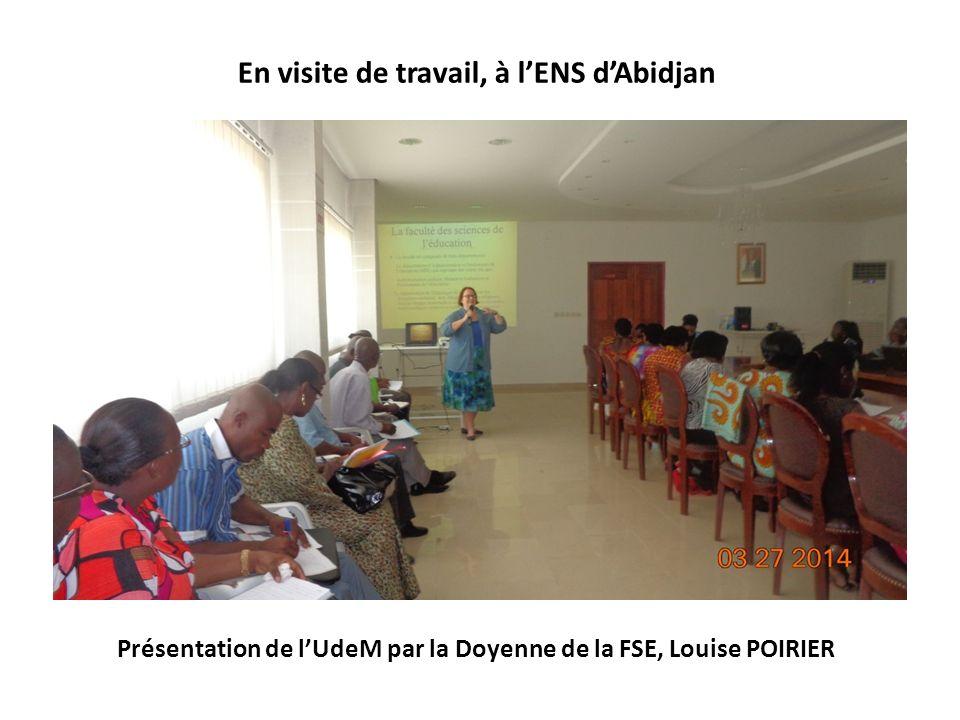 Présentation de lUdeM par la Doyenne de la FSE, Louise POIRIER En visite de travail, à lENS dAbidjan