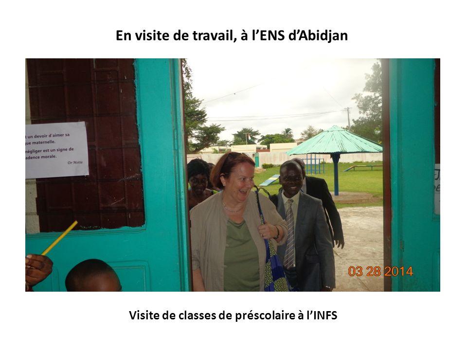 Visite de classes de préscolaire à lINFS… Un accueil résolument chaleureuse réservé par les tout-petits au Pr Louise POIRIER En visite de travail, à lENS dAbidjan