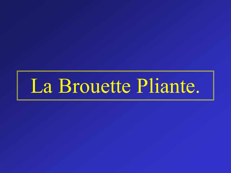 La Brouette Pliante.