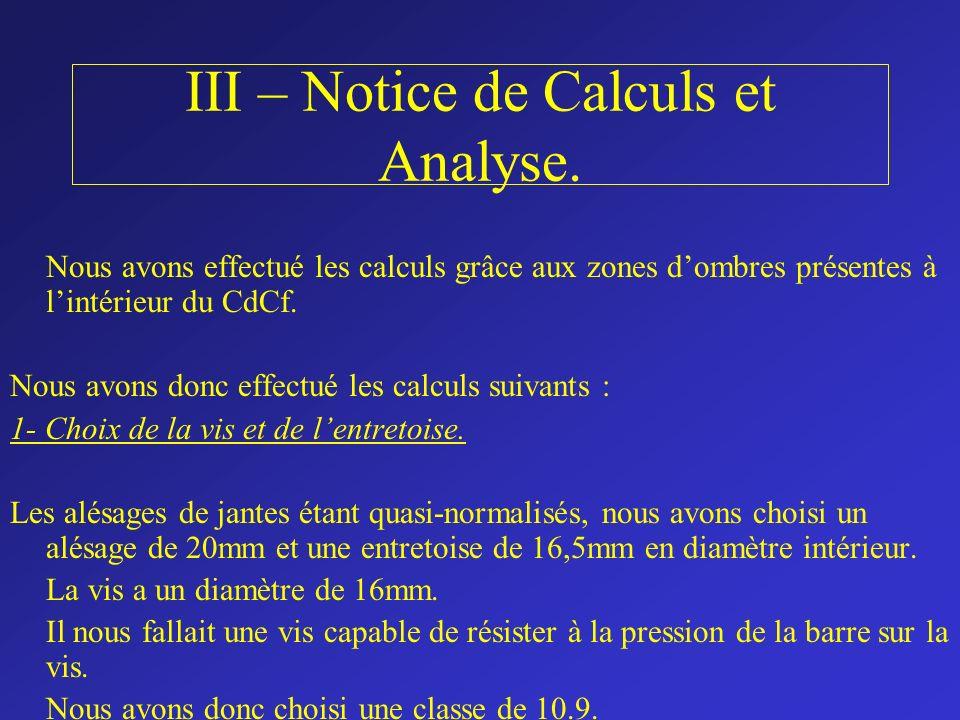 III – Notice de Calculs et Analyse. Nous avons effectué les calculs grâce aux zones dombres présentes à lintérieur du CdCf. Nous avons donc effectué l