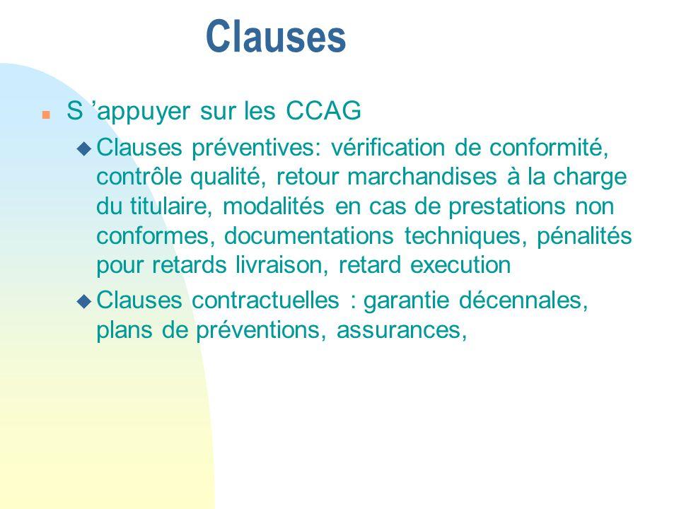 Clauses n S appuyer sur les CCAG u Clauses préventives: vérification de conformité, contrôle qualité, retour marchandises à la charge du titulaire, mo