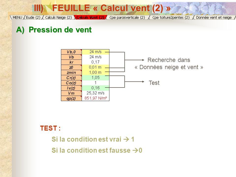 A) Pression de vent Recherche dans « Données neige et vent » Test TEST : Si la condition est vrai 1 Si la condition est fausse 0 III) FEUILLE « Calcul