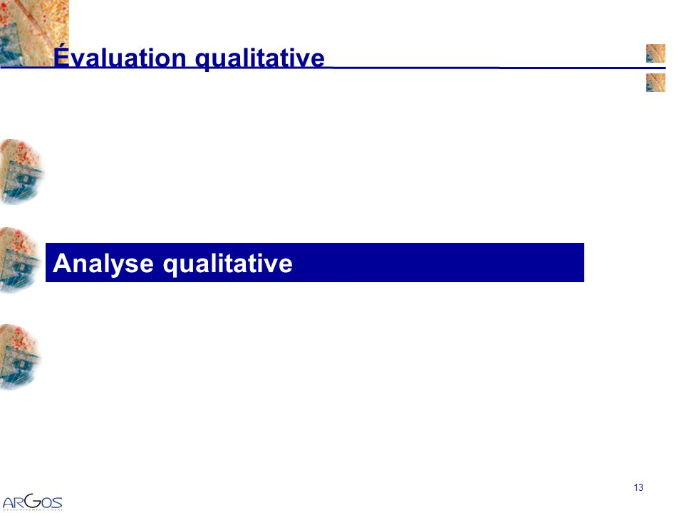 13 Analyse qualitative Évaluation qualitative