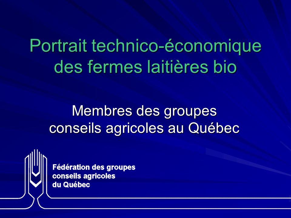 Portrait technico-économique des fermes laitières bio Membres des groupes conseils agricoles au Québec