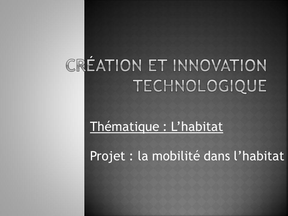 Thématique : Lhabitat Projet : la mobilité dans lhabitat