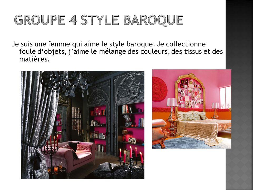 Je suis une femme qui aime le style baroque. Je collectionne foule dobjets, jaime le mélange des couleurs, des tissus et des matières.