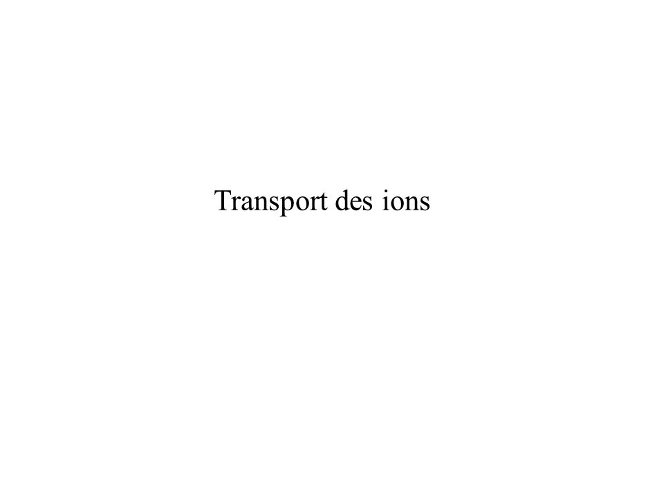 Transport des ions