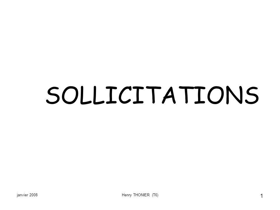 janvier 2008Henry THONIER (T6) 1 SOLLICITATIONS