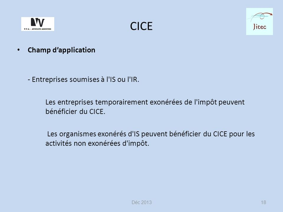 CICE Champ dapplication - Entreprises soumises à l IS ou l IR.