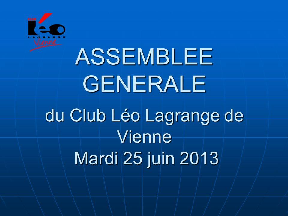 ASSEMBLEE GENERALE du Club Léo Lagrange de Vienne Mardi 25 juin 2013