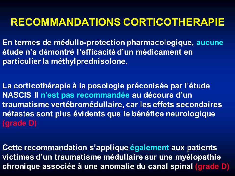 RECOMMANDATIONS CORTICOTHERAPIE En termes de médullo-protection pharmacologique, aucune étude na démontré lefficacité dun médicament en particulier la