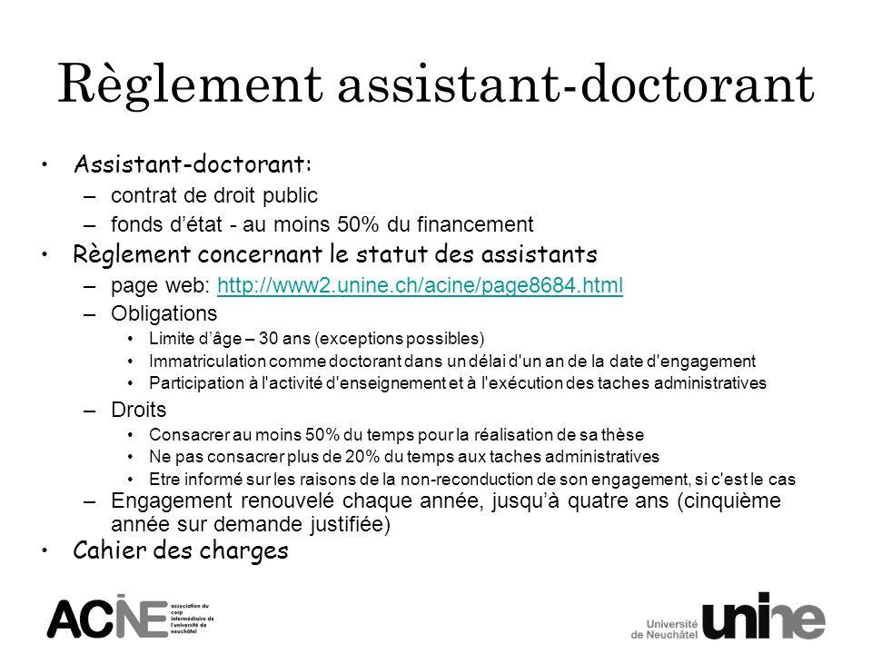 Règlement assistant-doctorant Assistant-doctorant: –contrat de droit public –fonds détat - au moins 50% du financement Règlement concernant le statut