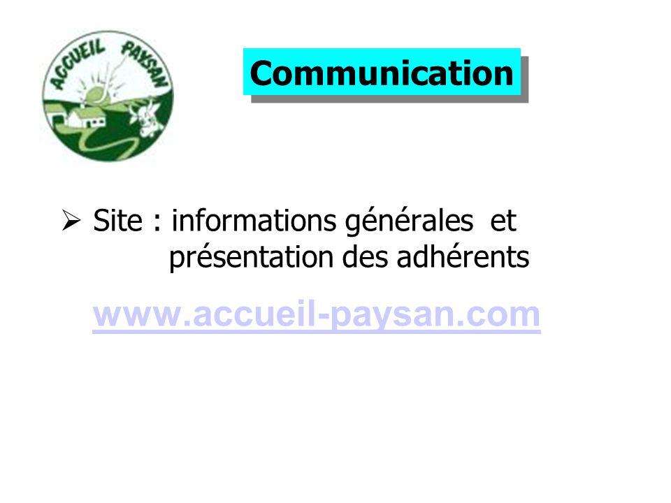 Site : informations générales et présentation des adhérents www.accueil-paysan.com Communication