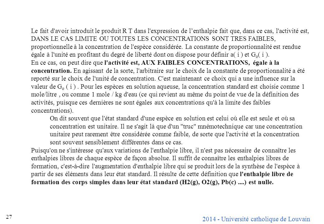 2014 - Université catholique de Louvain 27 Le fait d'avoir introduit le produit R T dans l'expression de lenthalpie fait que, dans ce cas, l'activité