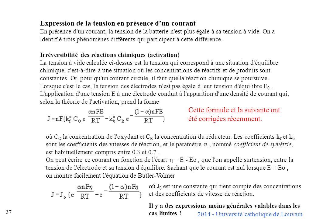 2014 - Université catholique de Louvain 37 Expression de la tension en présence dun courant En présence d'un courant, la tension de la batterie n'est