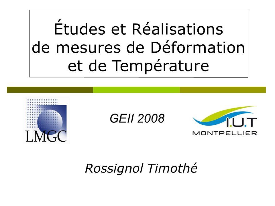 Études et Réalisations de mesures de Déformation et de Température Rossignol Timothé GEII 2008