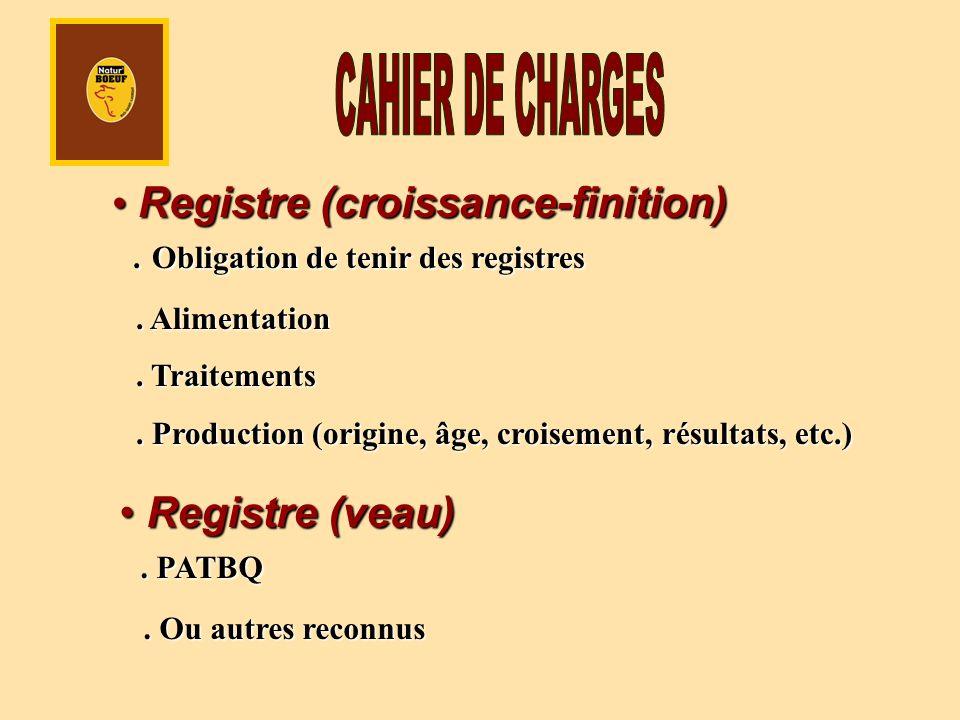 Registre (croissance-finition). Obligation de tenir des registres Registre (croissance-finition).