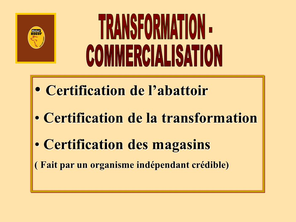 Certification de labattoir Certification de labattoir Certification de la transformation Certification de la transformation Certification des magasins