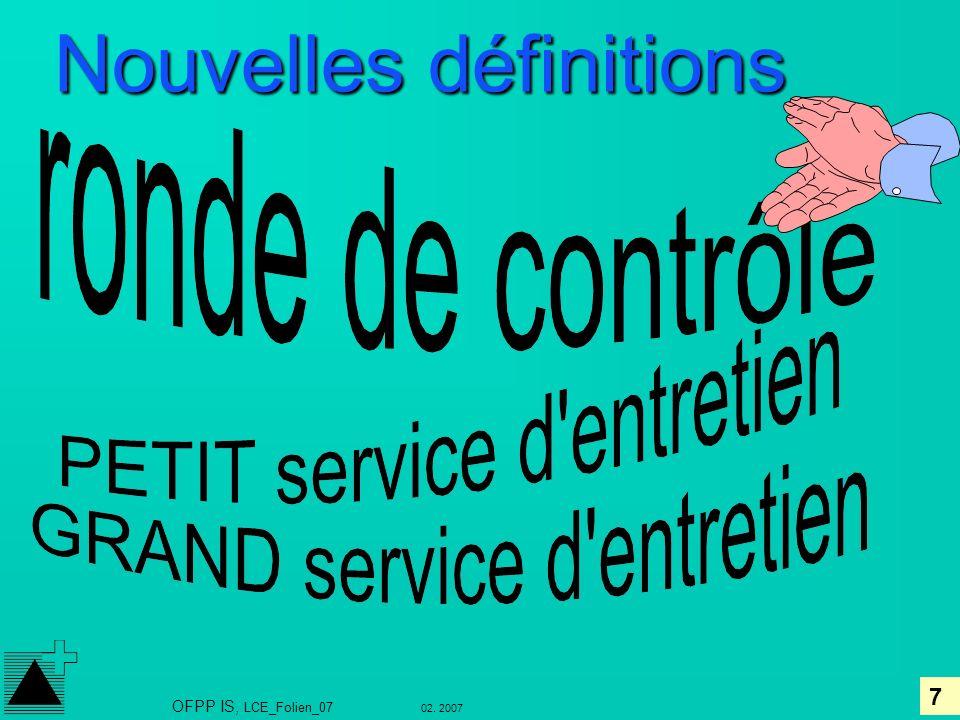 7 02. 2007 OFPP IS, LCE_Folien_07 Nouvelles définitions