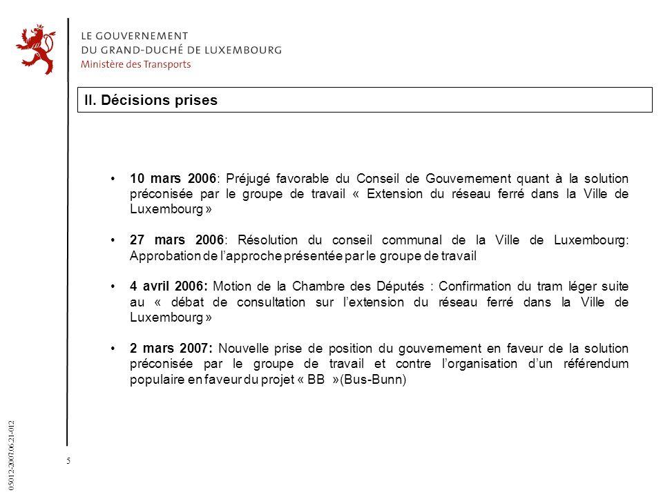 5 05012-2007.06.21-012 II. Décisions prises 10 mars 2006: Préjugé favorable du Conseil de Gouvernement quant à la solution préconisée par le groupe de