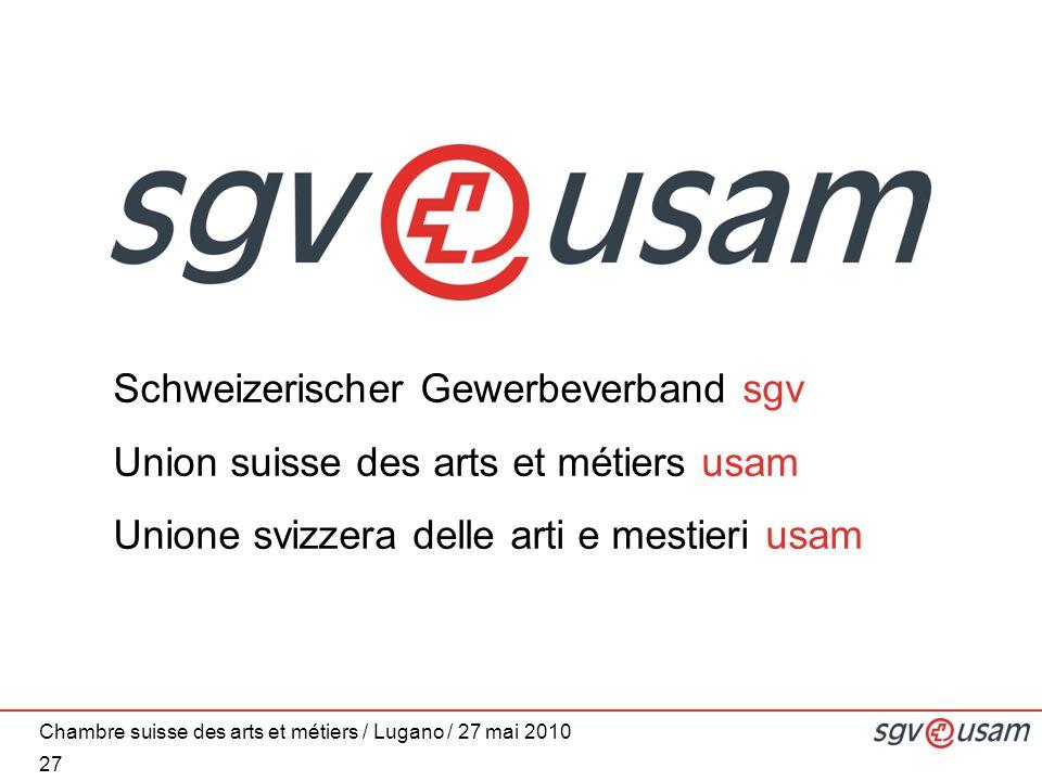 Schweizerischer Gewerbeverband sgv Union suisse des arts et métiers usam Unione svizzera delle arti e mestieri usam Chambre suisse des arts et métiers