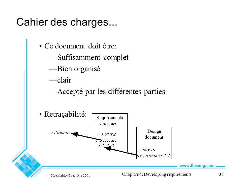 © Lethbridge/Laganière 2001 Chapitre 4: Developing requirements35 Cahier des charges...