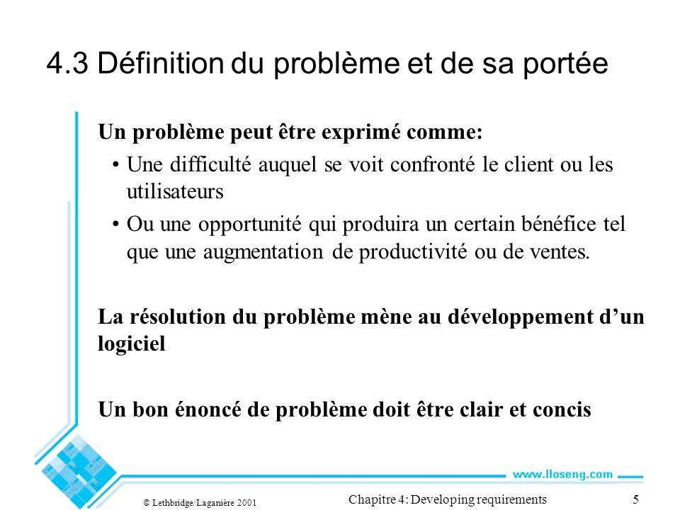 © Lethbridge/Laganière 2001 Chapitre 4: Developing requirements36 Cahier des charges A.Problème B.Information de base C.Environnement et modèles D.Exigences fonctionnelles E.Exigences non-fonctionnelles