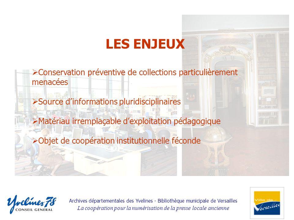Archives départementales des Yvelines - Bibliothèque municipale de Versailles La coopération pour la numérisation de la presse locale ancienne Objet d