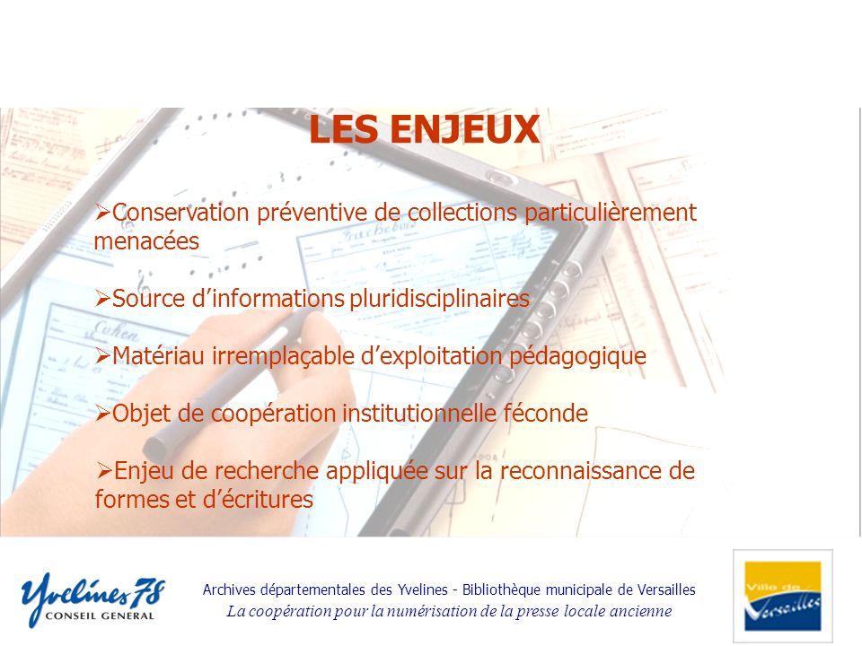 Archives départementales des Yvelines - Bibliothèque municipale de Versailles La coopération pour la numérisation de la presse locale ancienne Enjeu d