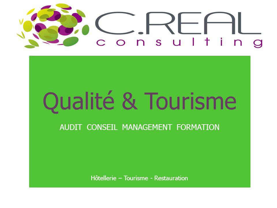 Qualité & Tourisme AUDIT CONSEIL MANAGEMENT FORMATION Hôtellerie – Tourisme - Restauration
