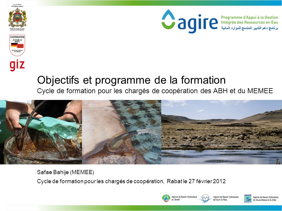 Safae Bahije (MEMEE) Objectifs et programme de la formation Cycle de formation pour les chargés de coopération, Rabat le 27 février 2012 Cycle de formation pour les chargés de coopération des ABH et du MEMEE