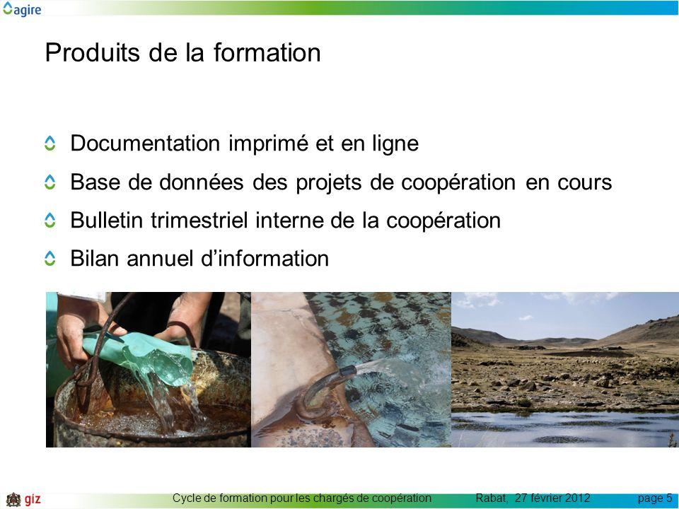 Produits de la formation Documentation imprimé et en ligne Base de données des projets de coopération en cours Bulletin trimestriel interne de la coop