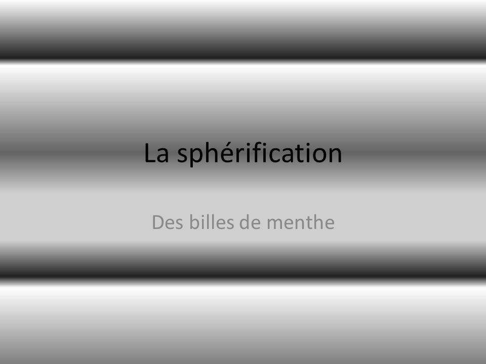 PLAN Introduction Les différents ingrédients La sphérification classique La sphérification inversée Conclusion Dégustation