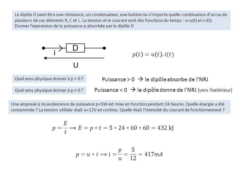 Le dipôle D peut-être une résistance, un condensateur, une bobine ou nimporte quelle combinaison dun ou de plusieurs de ces éléments R, C et L. La ten