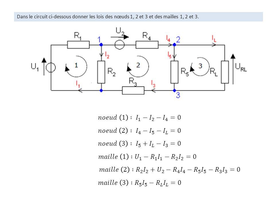 Dans le circuit ci-dessous donner les lois des nœuds 1, 2 et 3 et des mailles 1, 2 et 3.