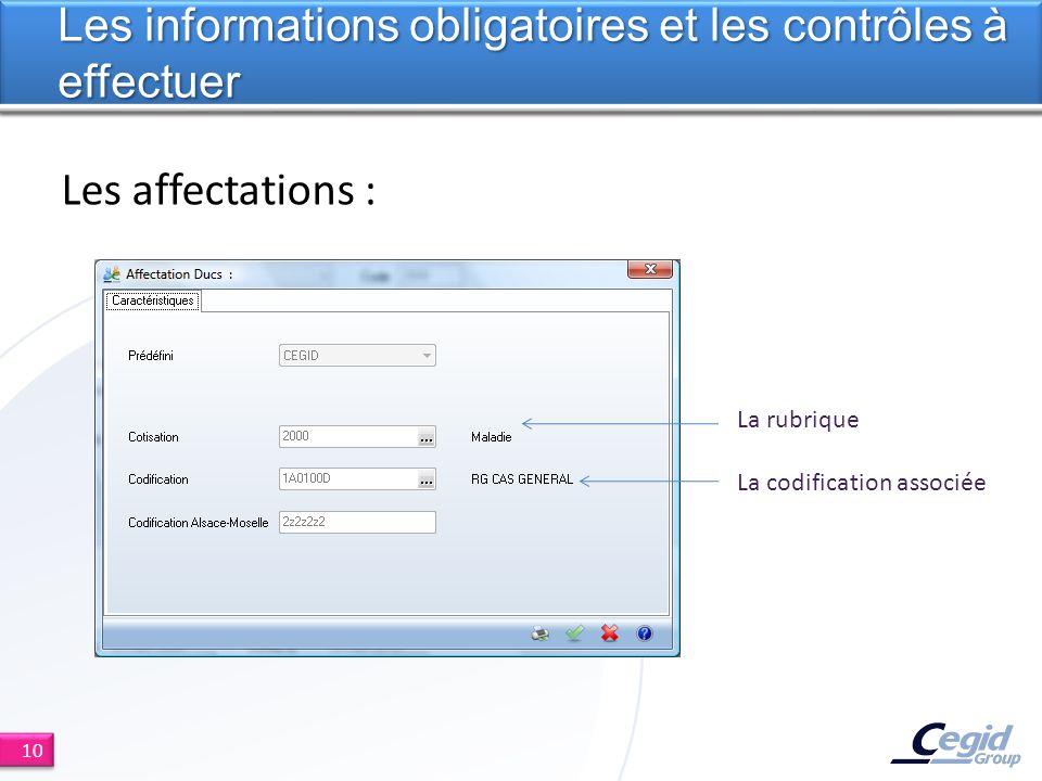 Les affectations : Les informations obligatoires et les contrôles à effectuer 10 La rubrique La codification associée