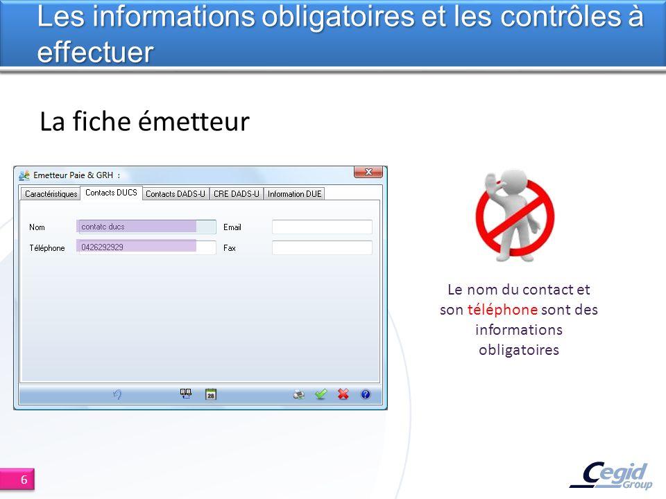 La fiche émetteur Les informations obligatoires et les contrôles à effectuer 6 Le nom du contact et son téléphone sont des informations obligatoires