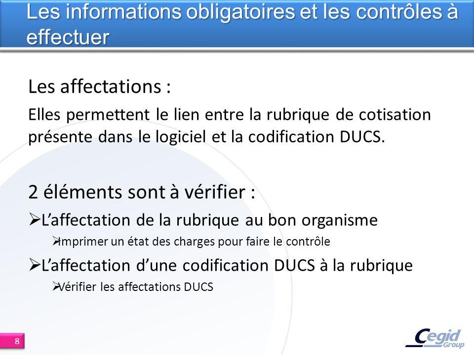 Les affectations : Elles permettent le lien entre la rubrique de cotisation présente dans le logiciel et la codification DUCS. 2 éléments sont à vérif