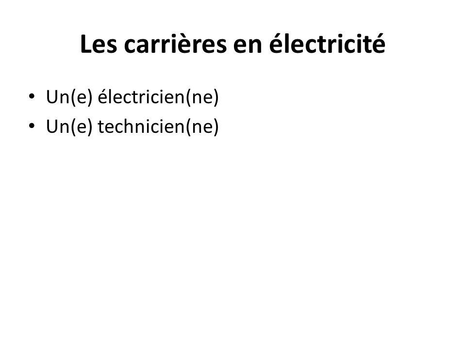 Les carrières en électricité Un(e) électricien(ne) Un(e) technicien(ne)