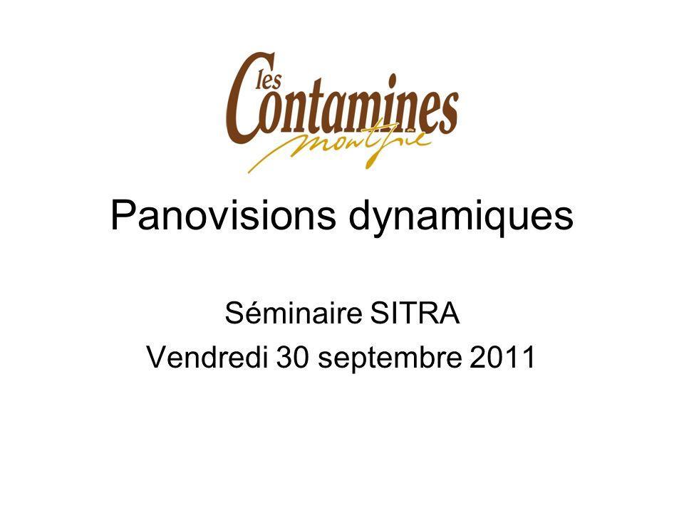 Panovisions dynamiques Séminaire SITRA Vendredi 30 septembre 2011