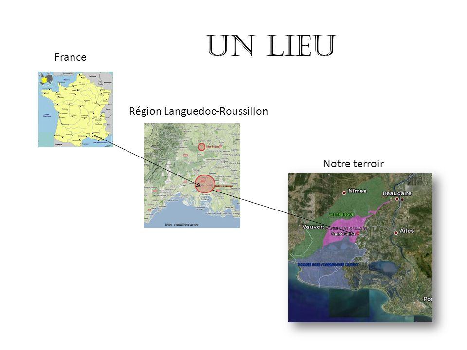 Un lieu France Région Languedoc-Roussillon Notre terroir