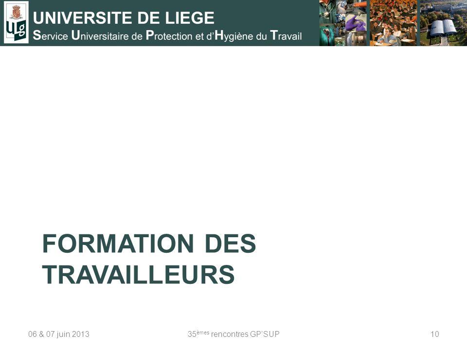 FORMATION DES TRAVAILLEURS 06 & 07 juin 201335 èmes rencontres GPSUP10