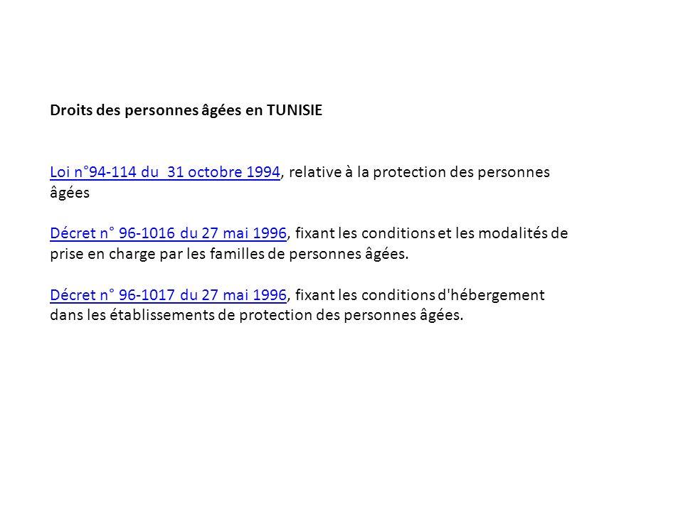 La Tunisie voue une attention particulière aux personnes âgées, à travers la mise en place de divers programmes d encadrement, couvrant tous les domaines et la promulguant de lois pour la protection de leurs droits conformément à une approche avant-gardiste en vue de l instauration d une société cohérente et solidaire, offrant les conditions du progrès et du bien-être, à tous ses membres, sans exclusive.