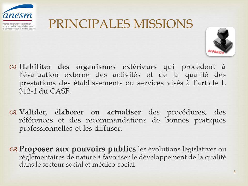 PRINCIPALES MISSIONS Habiliter des organismes extérieurs qui procèdent à lévaluation externe des activités et de la qualité des prestations des établi