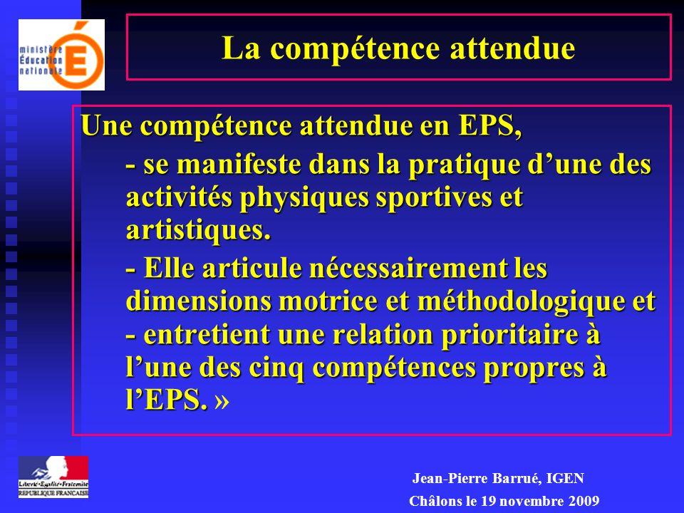 Jean-Pierre Barrué, IGEN Châlons le 19 novembre 2009 Se déplacer en sadaptant à des environnements variés et incertains Réaliser une prestation corpor