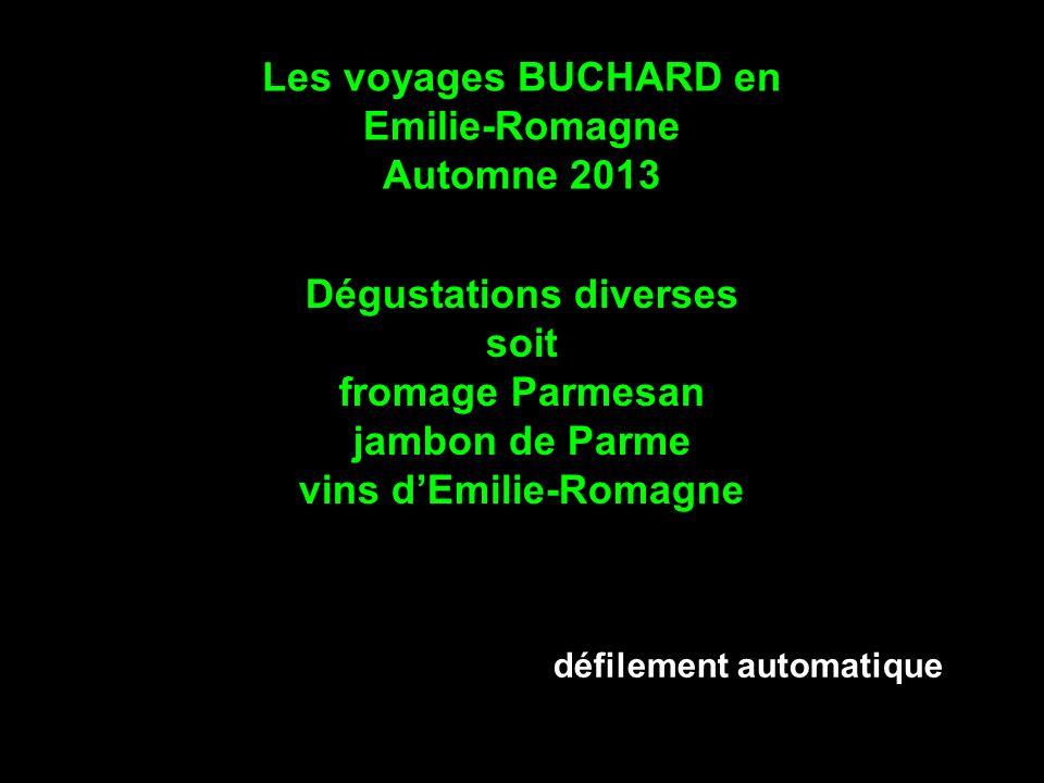 Les voyages BUCHARD en Emilie-Romagne Automne 2013 Dégustations diverses soit fromage Parmesan jambon de Parme vins dEmilie-Romagne défilement automatique