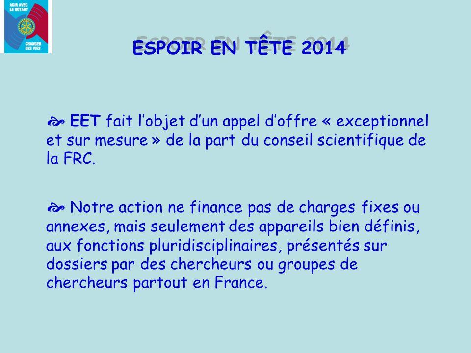 ESPOIR EN TÊTE 2014 EET fait lobjet dun appel doffre « exceptionnel et sur mesure » de la part du conseil scientifique de la FRC.