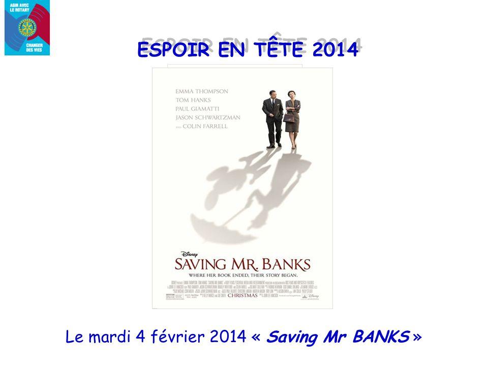ESPOIR EN TÊTE 2014 Le mardi 4 février 2014 « Saving Mr BANKS »