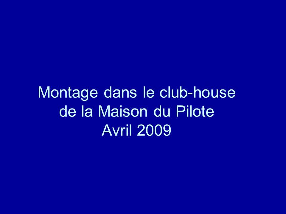 Montage dans le club-house de la Maison du Pilote Avril 2009
