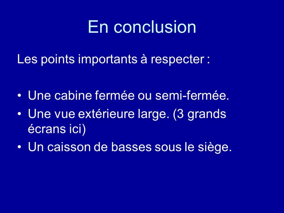 En conclusion Les points importants à respecter : Une cabine fermée ou semi-fermée.